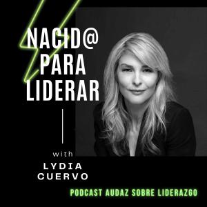 Lydia Cuervo Nacid@ para Liderar Canal Podcast